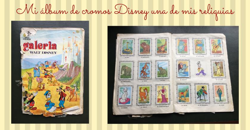 Mi álbum de cromos Disney una de mis reliquias